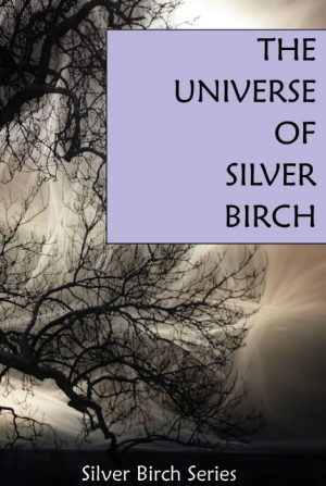 The Universe of Silver Birch